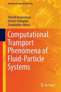 Abbildung von Arastoopour / Gidaspow / Abbasi | Computational Transport Phenomena of Fluid-Particle Systems | 1st ed. 2017 | 2017