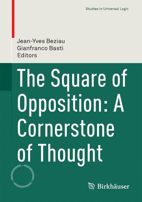 Abbildung von Béziau / Basti | The Square of Opposition: A Cornerstone of Thought | 1st ed. 2017 | 2017