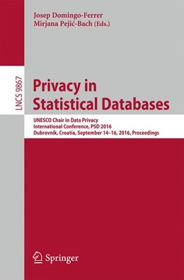 Abbildung von Domingo-Ferrer / Pejic-Bach | Privacy in Statistical Databases | 1st ed. 2016 | 2016 | UNESCO Chair in Data Privacy, ...