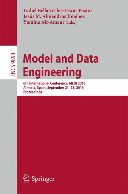 Abbildung von Bellatreche / Pastor / Almendros Jiménez / Aït-Ameur | Model and Data Engineering | 1st ed. 2016 | 2016