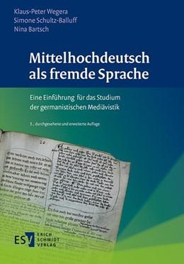 Abbildung von Wegera / Schultz-Balluff / Bartsch | Mittelhochdeutsch als fremde Sprache | durchgesehene und erweiterte Auflage | 2016