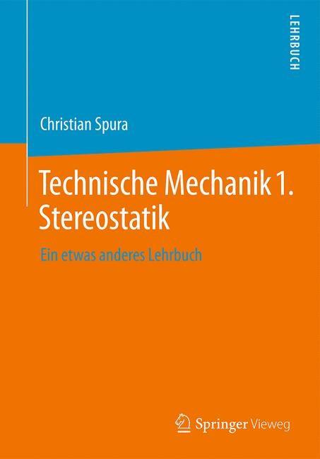 Abbildung von Spura | Technische Mechanik 1. Stereostatik | 2016