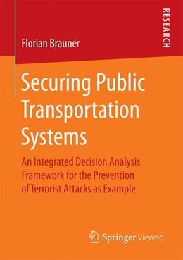 Abbildung von Brauner | Securing Public Transportation Systems | 1st ed. 2017 | 2016 | An Integrated Decision Analysi...