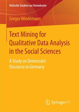 Abbildung von Wiedemann | Text Mining for Qualitative Data Analysis in the Social Sciences | 1st ed. 2016 | 2016 | A Study on Democratic Discours...