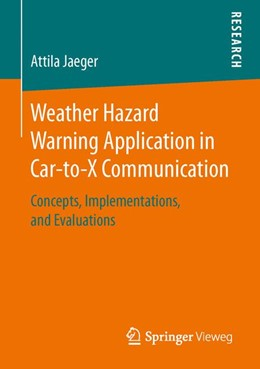Abbildung von Jaeger | Weather Hazard Warning Application in Car-to-X Communication | 1st ed. 2016 | 2016 | Concepts, Implementations, and...