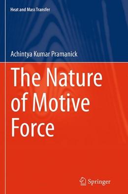Abbildung von Pramanick | The Nature of Motive Force | Softcover reprint of the original 1st ed. 2014 | 2016