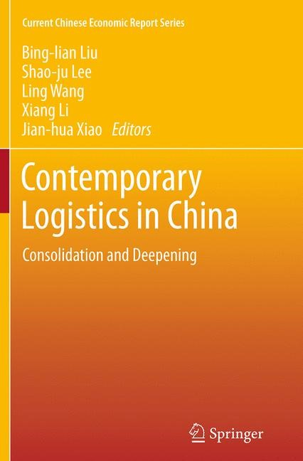Abbildung von Liu / Lee / Wang / Li / Xiao | Contemporary Logistics in China | Softcover reprint of the original 1st ed. 2014 | 2016