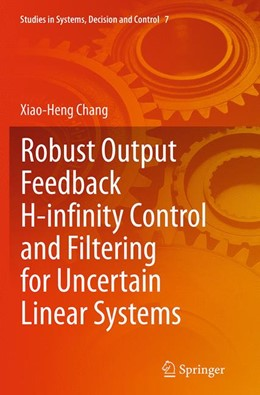 Abbildung von Chang   Robust Output Feedback H-infinity Control and Filtering for Uncertain Linear Systems   Softcover reprint of the original 1st ed. 2014   2016   7