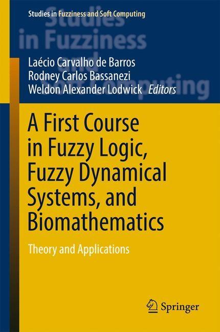 Abbildung von de Barros / Bassanezi / Lodwick   A First Course in Fuzzy Logic, Fuzzy Dynamical Systems, and Biomathematics   1st ed. 2017   2016