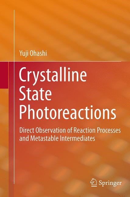 Abbildung von Ohashi | Crystalline State Photoreactions | Softcover reprint of the original 1st ed. 2014 | 2016