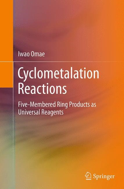 Abbildung von Omae | Cyclometalation Reactions | Softcover reprint of the original 1st ed. 2014 | 2016