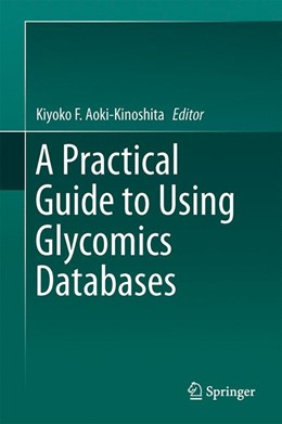 Abbildung von Aoki-Kinoshita | A Practical Guide to Using Glycomics Databases | 1st ed. 2017 | 2017
