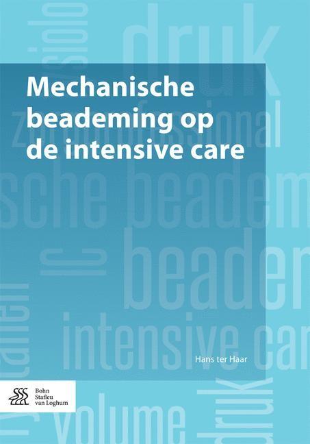 Abbildung von ter Haar | Mechanische beademing op de intensive care | 1st ed. 2017 | 2017