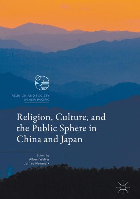 Abbildung von Newmark / Welter | Religion, Culture, and the Public Sphere in China and Japan | 1st ed. 2017 | 2017