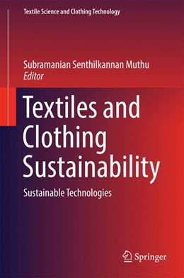 Abbildung von Muthu | Textiles and Clothing Sustainability | 1st ed. 2017 | 2016 | Sustainable Technologies