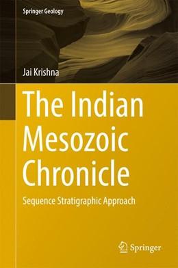 Abbildung von Krishna   The Indian Mesozoic Chronicle   1st ed. 2017   2017