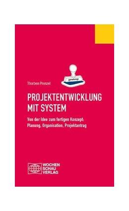 Abbildung von Prenzel | Projektentwicklung mit System | 2. durchgesehene Aufl. 2016 | 2016 | Von der Idee zum fertigen Konz...