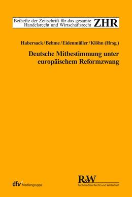 Abbildung von Habersack / Behme | Deutsche Mitbestimmung unter europäischem Reformzwang | 1. Auflage | 2016 | beck-shop.de