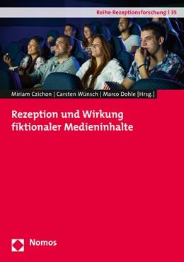 Abbildung von Czichon / Wünsch | Rezeption und Wirkung fiktionaler Medieninhalte | 1. Auflage | 2016 | 35 | beck-shop.de