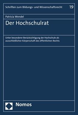 Abbildung von Wendel | Der Hochschulrat | 2016 | Unter besonderer Berücksichtig...