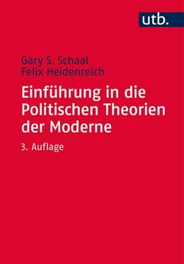 Abbildung von Schaal / Heidenreich | Einführung in die Politischen Theorien der Moderne | 3., überarbeitete und aktualisierte Auflage | 2016