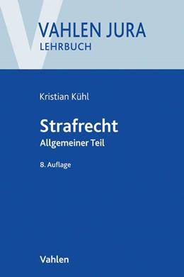 Abbildung von Kühl | Strafrecht | 8., neu bearbeitete Auflage | 2017 | Allgemeiner Teil