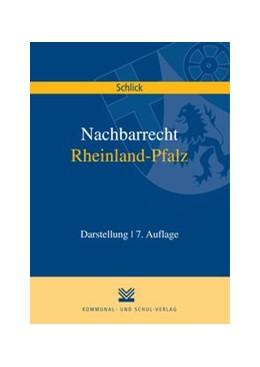 Abbildung von Schlick / Hülbusch | Nachbarrecht Rheinland-Pfalz | 7. Auflage | 2016 | Darstellung
