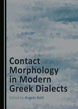 Abbildung von Ralli | Contact Morphology in Modern Greek Dialects | 1. Auflage | 2016 | beck-shop.de