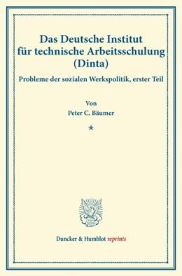 Abbildung von Bäumer / Briefs | Das Deutsche Institut für technische Arbeitsschulung (Dinta). | 2016 | Probleme der sozialen Werkspol...