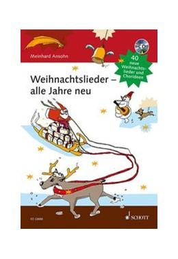 Abbildung von Weihnachtslieder - alle Jahre neu | 1. Auflage | 2016 | beck-shop.de