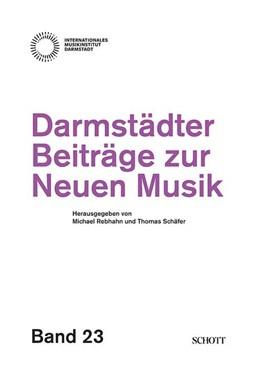 Abbildung von Schäfer / Rebhahn | Darmstädter Beiträge zur Neuen Musik | 2016 | Band 23. | 23