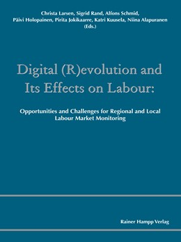 Abbildung von Larsen / Rand / Schmid / Holopainen / Jokikaarre / Kuusela / Alapuranen | Digital (R)evolution and Its Effects on Labour | 2016 | Opportunities and Challenges f...