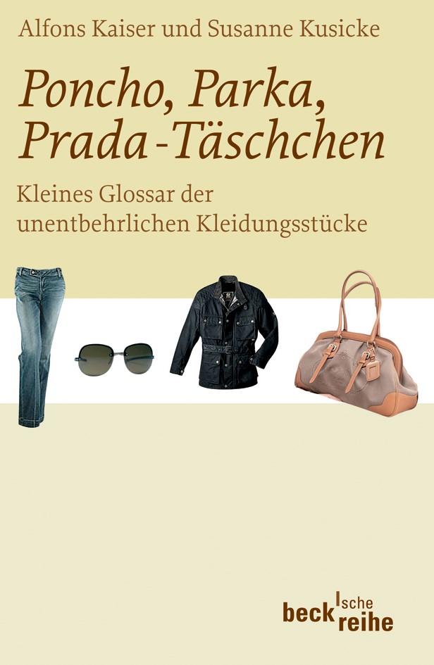 Poncho, Parka, Prada-Täschchen   Kaiser, Alfons / Kusicke, Susanne   Buch (Cover)