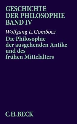 Abbildung von Gombocz, Wolfgang L. | Geschichte der Philosophie, Band 4: Die Philosophie der ausgehenden Antike und des frühen Mittelalters | 1997