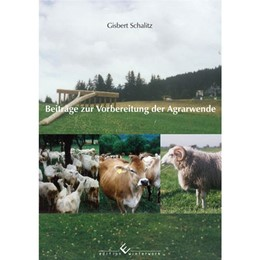 Abbildung von Schalitz | Beiträge zur Vorbereitung der Agrarwende | 2016