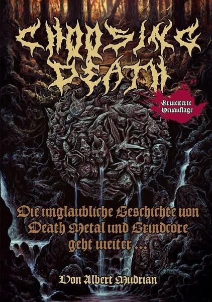 Choosing Death: Die unglaubliche Geschichte von Death Metal und Grindcore geht weiter... | Mudrian, 2016 | Buch (Cover)