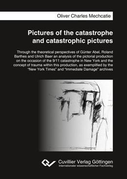 Abbildung von Mechcatie   Pictures of the catastrophe and catastrophic pictures   2016   Through the theoretical perspe...