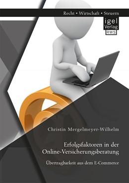 Abbildung von Mergelmeyer-Wilhelm | Erfolgsfaktoren in der Online-Versicherungsberatung. Übertragbarkeit aus dem E-Commerce | 2016