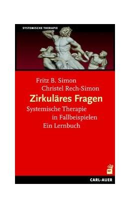 Abbildung von Simon / Rech-Simon | Zirkuläres Fragen | 12. Auflage | 2016 | beck-shop.de