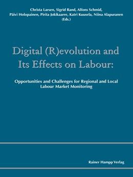 Abbildung von Larsen / Rand / Schmid / Holopainen / Jokikaarre / Kuusela / Alapuranen | Digital (R)evolution and Its Effects on Labour | 2016 | Opportunities and Challenges f...