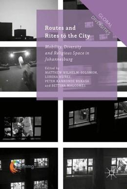 Abbildung von Wilhelm-Solomon / Núñez / Kankonde Bukasa / Malcomess | Routes and Rites to the City | 2017 | Mobility, Diversity and Religi...
