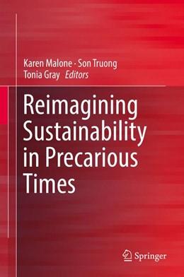 Abbildung von Malone / Truong | Reimagining Sustainability Education in Precarious Times | 1. Auflage | 2017 | beck-shop.de