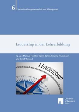 Abbildung von Heibler / Bartel | Leadership in der Lehrerbildung | 1. Auflage | 2016 | beck-shop.de