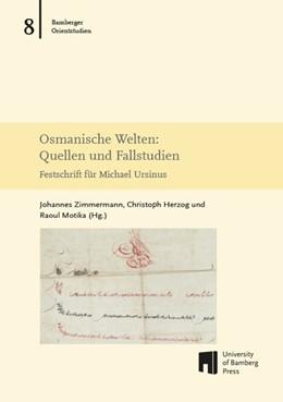 Abbildung von Zimmermann / Herzog | Osmanische Welten | 1. Auflage | 2016 | beck-shop.de