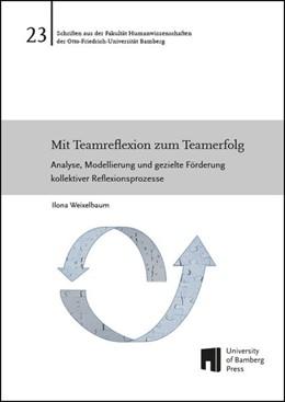 Abbildung von Weixelbaum   Mit Teamreflexion zum Teamerfolg   1. Auflage   2016   beck-shop.de
