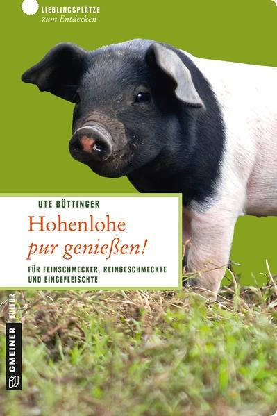 Abbildung von Böttinger | Hohenlohe pur genießen! | 3., aktualisierte Auflage | 2016