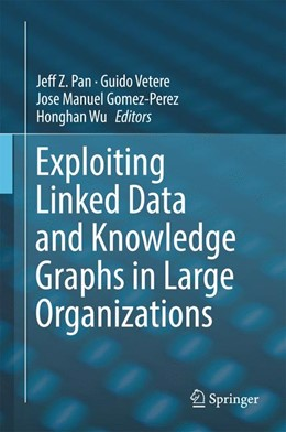 Abbildung von Pan / Vetere | Exploiting Linked Data and Knowledge Graphs in Large Organizations | 1. Auflage | 2017 | beck-shop.de