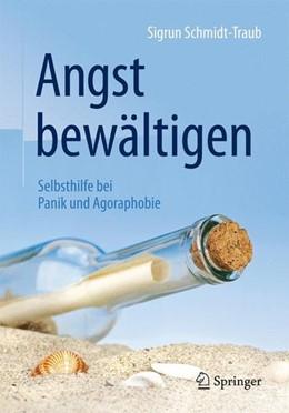 Abbildung von Schmidt-Traub | Angst bewältigen | 6., korr. Aufl. 2016 | 2016 | Selbsthilfe bei Panik und Agor...