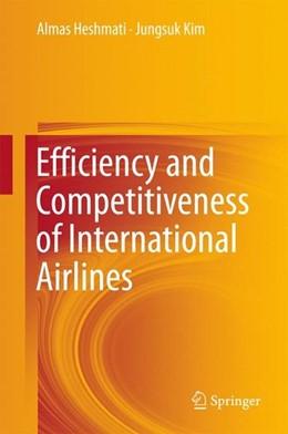 Abbildung von Heshmati / Kim | Efficiency and Competitiveness of International Airlines | 1. Auflage | 2016 | beck-shop.de
