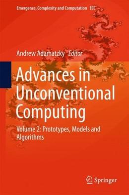 Abbildung von Adamatzky | Advances in Unconventional Computing | 1st ed. 2017 | 2016 | Volume 2: Prototypes, Models a...
